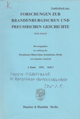 Kunisch, Johannes. Sonderdruck aus: Forschungen zur Brandenburgischen und Preußischen Geschichte.