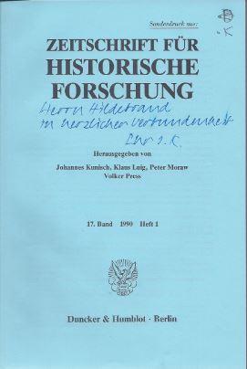 Kunisch, Johannes (Hrsg.), Klaus (Hrsg.) Luig Peter (Hrsg.) Moraw u. a. Sonderdruck aus Zeitschrift für Histroische Forschung.