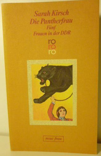 Kirsch, Sarah. Die Pantherfrau.