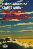 Lafontaine, Oskar und Christa Müller. Keine Angst vor der Globalisierung.
