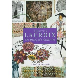 Lacroix, Christian. The Diary of a Collcetion.