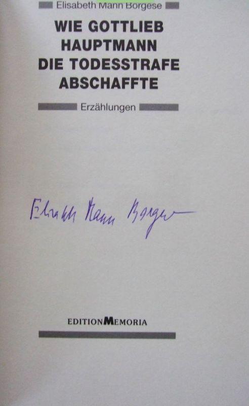 Mann-Borgese, Elisabeth. Wie Gottlieb Hauptmann die Todesstrafe abschaffte.