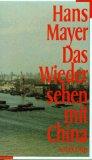 Mayer, Hans. Das Wiedersehen in China.
