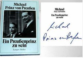 Preußen, Michael von. Ein Preussenprinz zu sein.