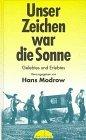 Modrow, Hans (Hrsg.). Unser Zeichen war die Sonne.