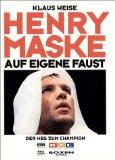 Weise, Klaus. Henry Maske - auf eigene Faust.