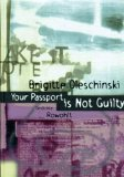 Oleschinski, Brigitte: Your passport is not guilty.
