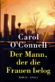 O`Connell, Carol. Der Mann, der die Frauen belog.