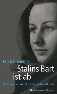 Riemann, Erika. Stalins Bart ist ab.