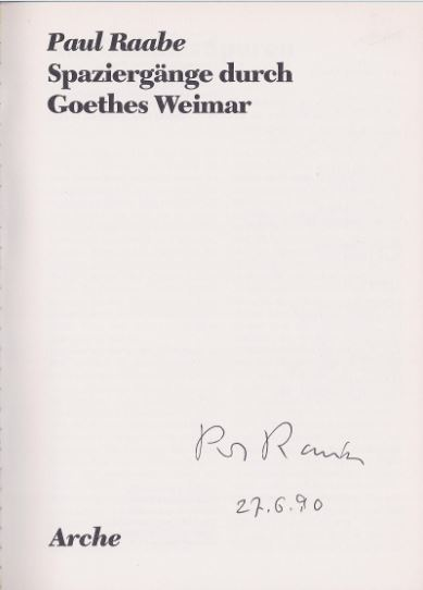 Raabe, Paul. Spaziergänge durch Goethes Weimar