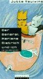 Raulwing, Jutta: Der General, Marlene Dietrich und ich.
