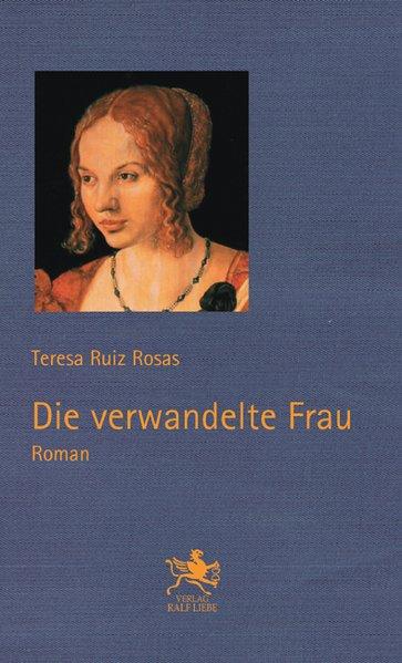 Ruiz Rosas, Teresa. Die verwandelte Frau.