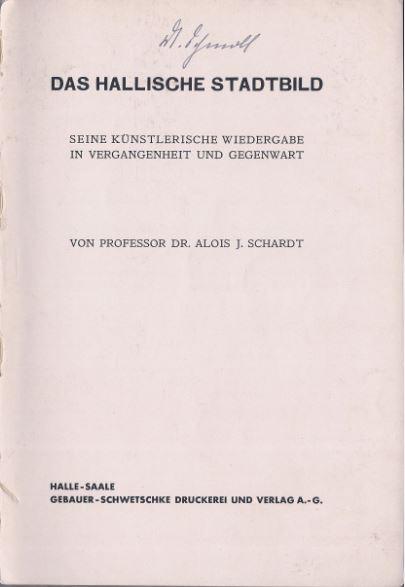 Schardt, Alois J. Das Hallische Stadtbild.