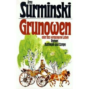 Surminski, Arno. Grunowen oder das vergangene Leben.