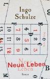 Schulze, Ingo. Neue Leben.