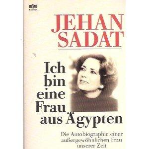 Sadat, Jehan. Ich bin eine Frau aus Ãgypten.