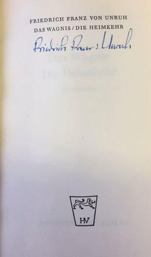 Unruh, Friedrich Franz von. Das Wagnis / Die Heimkehr.