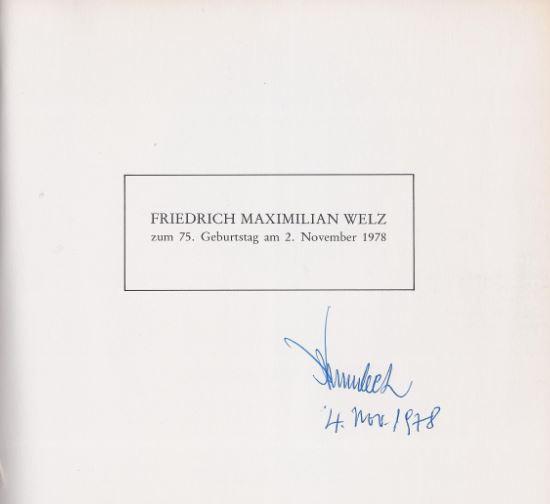 Welz, Friedrich Maximilian und Mitarbeiter Galerie (Hrsg.) Welz. Friedrich Maximilian Welz zum 75. Geburtstag am 2. November 1978.
