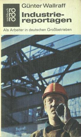 Wallraff, Günter. Industriereportagen.