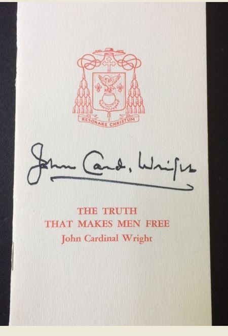 Wright, John Cardinal. The Truth That Makes Men Free.