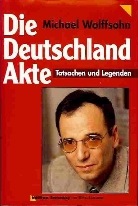 Wolffsohn, Michael. Die Deutschland Akte.