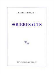 Beckett, Samuel. Soubresauts.