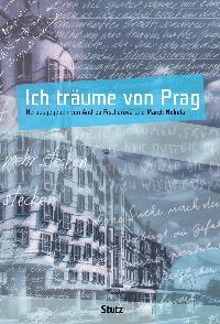 Fischerová, Andrea (Hrsg.) und Marek (Hrsg.) Nekula. Ich träume von Prag.