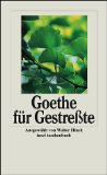 Goethe, Johann Wolfgang von. Goethe für Gestreßte.