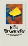 Rilke, Rainer Maria. Rilke für Gestreßte.