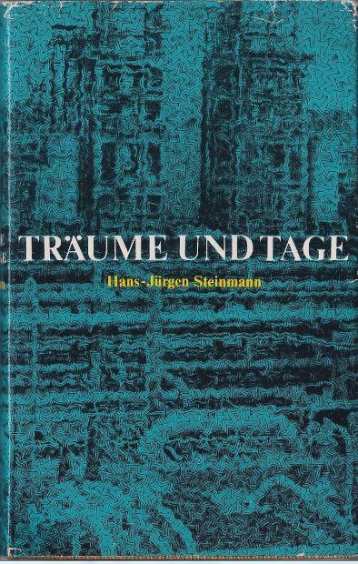 Steinmann, Hans-Jürgen. Träume und Tage.