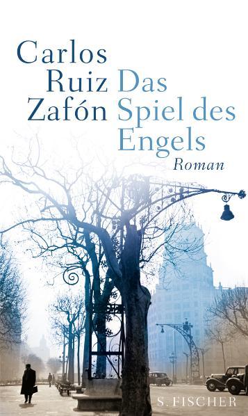 Zafón, Carlos Ruiz. Das Spiel des Engels