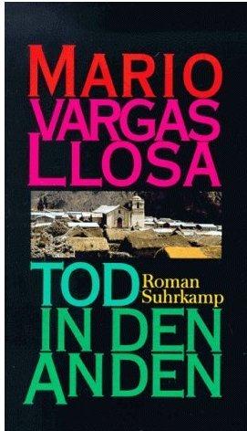Vargas Llosa, Mario. Tod in den Anden.
