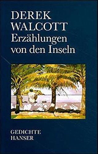Walcott, Derek. Erzählungen von den Inseln.