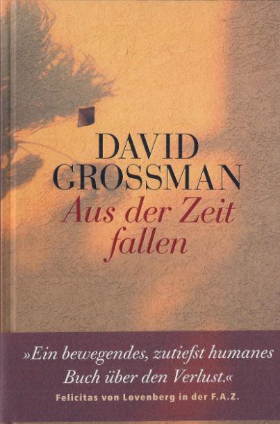 Grossman, David. Aus der Zeit fallen. 1
