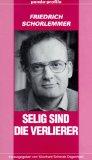Schorlemmer, Friedrich und Meinhard Schmidt-Degenhard. Selig sind die Verlierer.