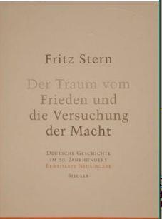 Stern, Fritz. Der Traum vom Frieden und die Versuchung der Macht.