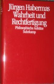 Habermas, Jürgen. Wahrheit und Rechtfertigung.
