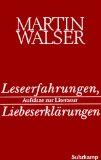 Walser, Martin. Leseerfahrungen, Liebeserklärungen.