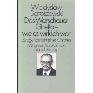 Bartoszewski, Wladyslaw. Das Warschauer Ghetto - wie es wirklich war.
