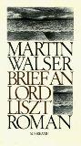 Walser, Martin. Brief an Lord Liszt.