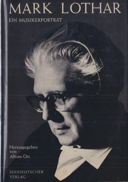 Ott, Alfons (Hrsg.). Mark Lothar. Ein Musikerporträt.