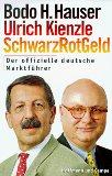 Hauser, Bodo H. und Ulrich Kienzle. Schwarz Rot Geld.