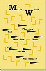 Walser, Martin. Ein Flugzeug über dem Haus und andere Geschichten.