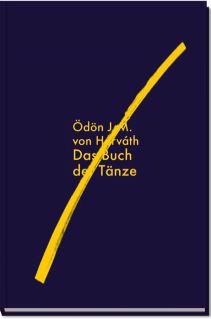 Horvath, Ödon J. M. von Horváth. Das Buch der Tänze (in der Fassung von 1922).
