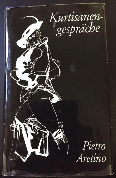 Aretino, Pietro. Kurtisanengespräche.