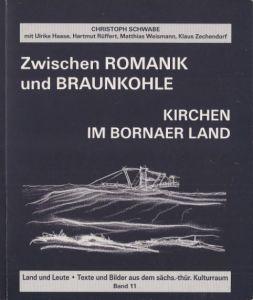 Schwabe, Christoph, Klaus (Hrsg.) Zechendorf Hartmut (Fotograf) Rüffert u. a. Zwischen Romanik und Braunkohle.