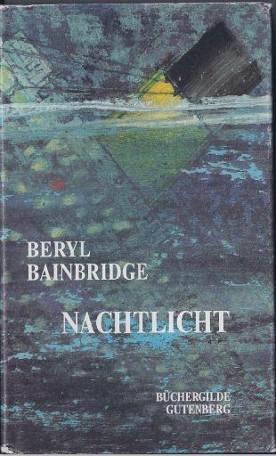 Bainbridge, Beryl. Nachtlicht.