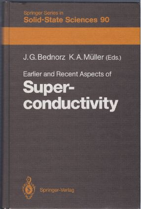 Bednorz, Johannes Georg und Karl Alexander Müller. Earlier and Recent Aspects of Superconductivity.