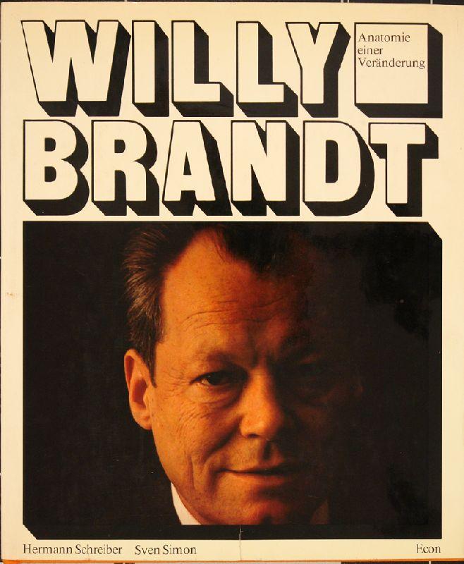 Schreiber, Hermann (Hrsg.) und Sven (Fotograf) Simon. Willy Brandt - Anatomie einer Veränderung.