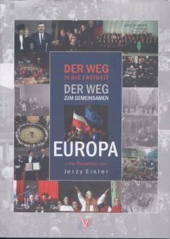 Eisler, Jerzy. Der Weg in die Freiheit. Der Weg zum gemeinsamen Europa.